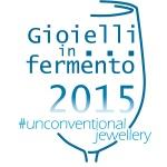 Gioielli in Fermento 2015